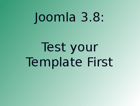 Test Your Template Before Upgrading to Joomla 3.8 | Web Commerce ...